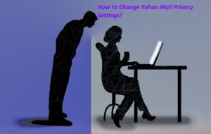 Change Yahoo Mail Privacy Settings how to do
