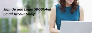 Sign Up and Login SBCGlobal